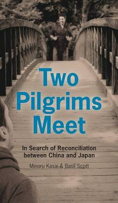 Two Pilgrims Meet: In Search of Reconciliation between China and Japan (Hardback)