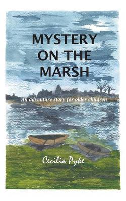 Mystery on the Marsh: An adventure story for older children (Paperback)