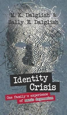 Identity Crisis: one family's experience of manic depression (Hardback)
