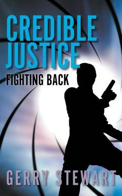 Credible Justice: Fighting Back (Paperback)