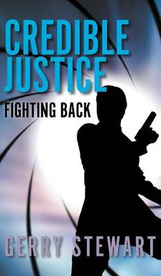 Credible Justice: Fighting Back (Hardback)