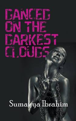 Danced on the Darkest Clouds (Paperback)