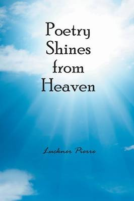 Poetry Shines from Heaven (Paperback)