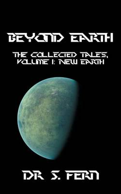 Beyond Earth: The collected tales, Volume 1: New Earth (Paperback)