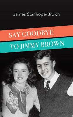 Say Goodbye to Jimmy Brown (Paperback)
