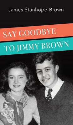 Say Goodbye to Jimmy Brown (Hardback)