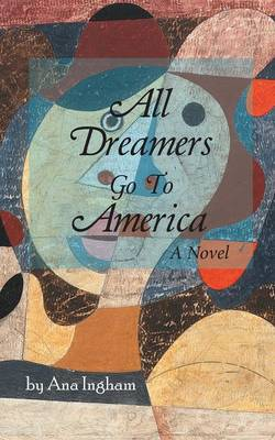 All Dreamers Go To America (Paperback)
