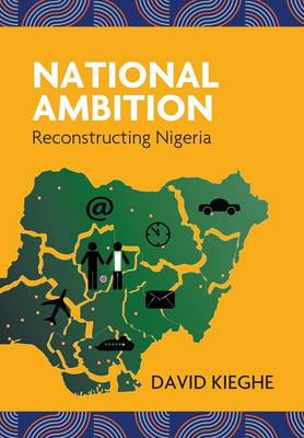 National Ambition: Reconstructing Nigeria (Hardback)
