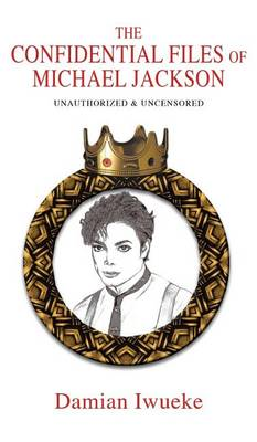 The Confidential Files of Michael Jackson (Hardback)