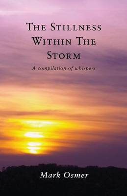 The Stillness Within The Storm: A compilation of whispers (Paperback)