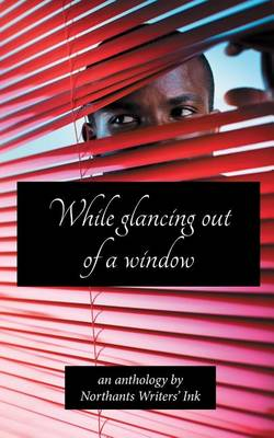 While Glancing out of a Window (Paperback)