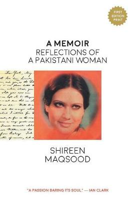 A Memoir: Reflections of a Pakistani Woman (Paperback)