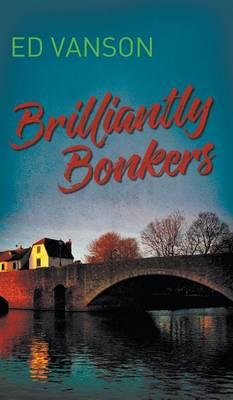 Brilliantly Bonkers (Hardback)