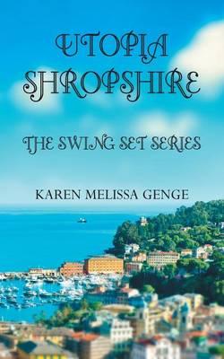 Utopia Shropshire: The Swing Set Series (Paperback)