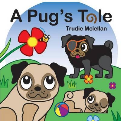 A Pug's Tale (Paperback)