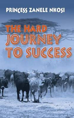 The Hard Journey to Success (Paperback)