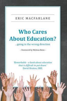 Who Cares About Education? (Hardback)