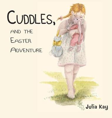 Cuddles, and the Easter Adventure (Hardback)