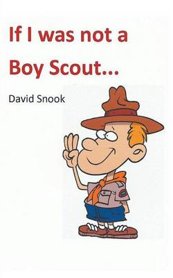 If I Was Not a Boy Scout (Paperback)
