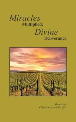 Miracles Multiplied, Divine Deliverance (Paperback)