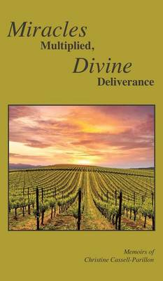 Miracles Multiplied, Divine Deliverance (Hardback)