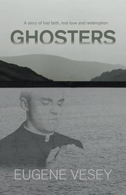 Ghosters: a story of lost faith, lost love and redemption (Paperback)