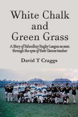 White Chalk and Green Grass (Paperback)