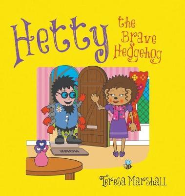 Hetty the Brave Hedgehog (Hardback)