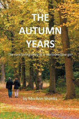 The Autumn Years: The concluding story of a Walthamstow girl (Paperback)