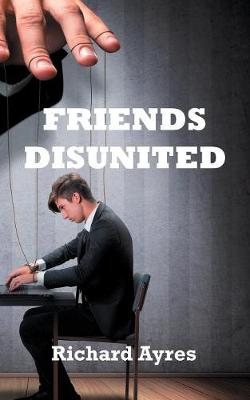 Friends Disunited (Paperback)