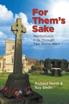 For Them's Sake: Northchurch Folk Through Two World Wars (Paperback)