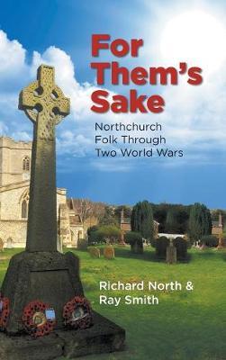 For Them's Sake: Northchurch Folk Through Two World Wars (Hardback)