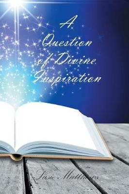 A Question of Divine Inspiration (Paperback)
