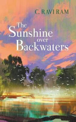 The Sunshine Over Backwaters (Paperback)