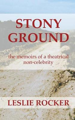 Stony Ground: the memoirs of a theatrical non-celebrity (Paperback)