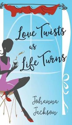 Love Twists as Life Turns (Hardback)