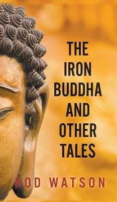 The Iron Buddha and Other Tales (Hardback)