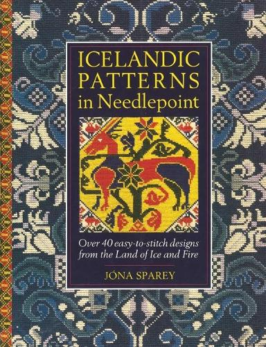 Icelandic Patterns in Needlepoint: Over 40 easy-to-stitch designs from the Land of Ice and Fire (Paperback)