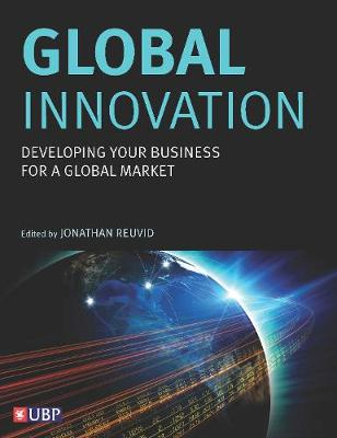 Global Innovation: Developing Your Business For A Global Market (Paperback)