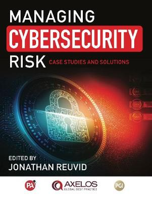 Managing Cybersecurity Risk: Cases Studies and Solutions (Paperback)