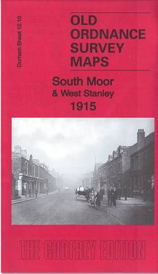 South Moor & West Stanley 1915: County Durham Sheet 12.10 - Old Ordnance Survey Maps of County Durham (Sheet map, folded)