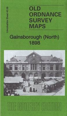 Gainsborough (North) 1898: Lincolnshire Sheet 42.08 - Old Ordnance Survey Maps of Lincolnshire (Sheet map, folded)