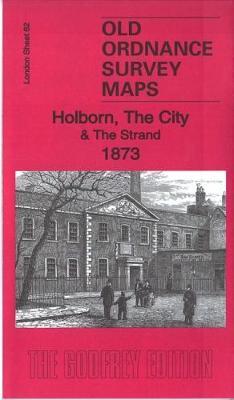 Holborn, the City & the Strand 1873: London Sheet 62.1 - Old Ordnance Survey Maps of London (Sheet map, folded)