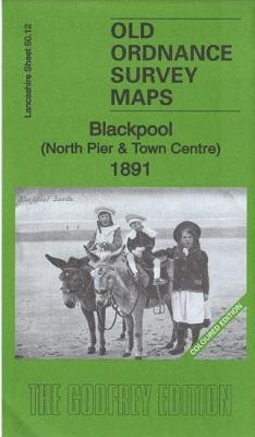 Blackpool (North Pier & Town Centre) 1891: Lancashire Sheet 50.12a - Old Ordnance Survey Maps of Lancashire (Sheet map, folded)