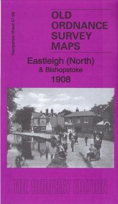Eastleigh (North) & Bishopstoke 1908: Hampshire Sheet 57.08 - Old Ordnance Survey Maps of Hampshire (Sheet map, folded)