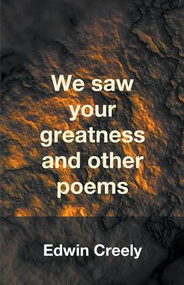 We Saw Your Greatness and Other Poems (Paperback)