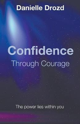 Confidence Through Courage (Paperback)