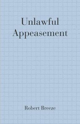 Unlawful Appeasement (Paperback)