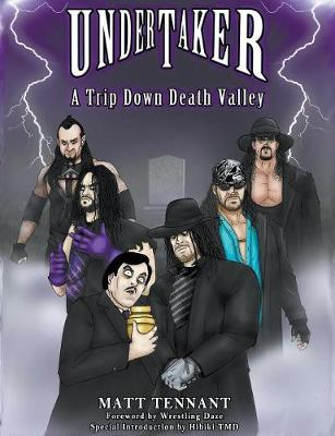 The Undertaker: A Trip Down Death Valley (Paperback)
