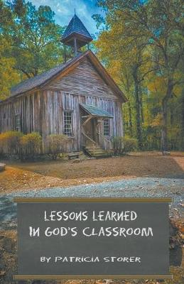 Lessons Learned in God's Classroom (Paperback)